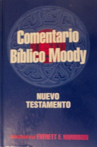 9780311030705: Comentario Biblico Moody: Nuevo Testamento