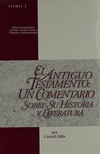 9780311030804: El Antiguo Testamento: Un Comentario Sobre Su Historia y Literatura
