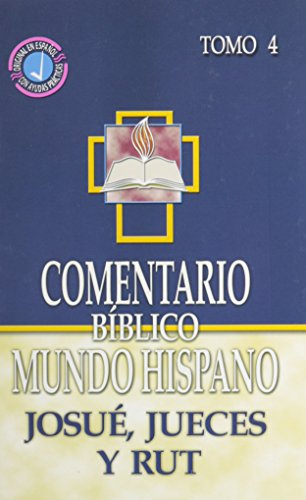 9780311031283: Comentario Biblico Mundo Hispano-Tomo 4-Josue, Jueces y Rut (Spanish Edition)