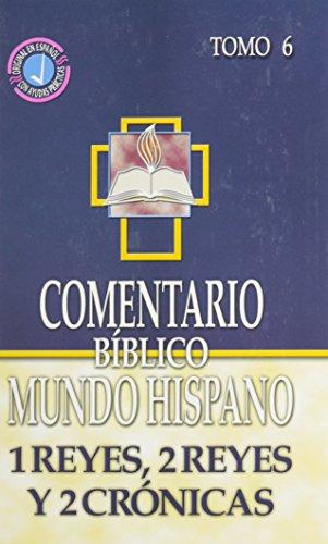 9780311031306: Comentario Biblico Mundo Hispano: Tomo 6 1 Reyes, 2 Reyes y 2 Cronicas (Spanish Edition)