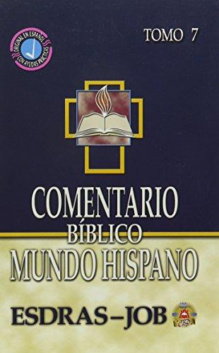 9780311031313: Comentario Biblico Mundo Hispano Tomo 7-Esdras, Nehemias, Ester y Job (Spanish Edition)