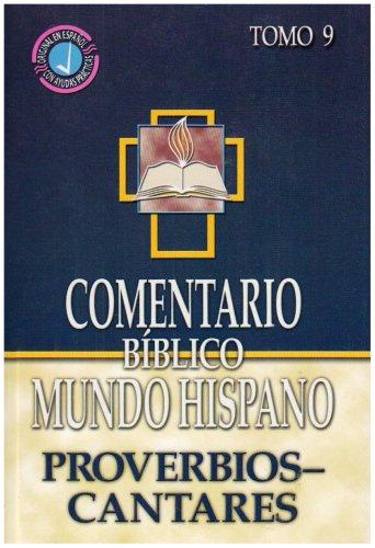 9780311031337: Comentario Biblico Mundo Hispano- Tomo 9- Proverbios, Eclesiastes y Cantares (Spanish Edition)