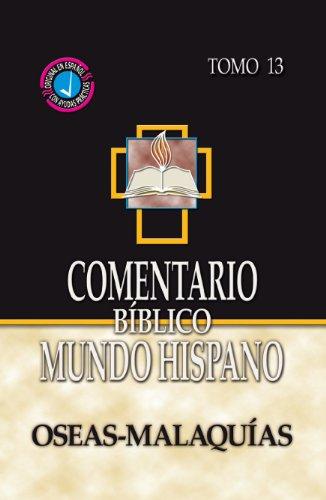 9780311031375: Comentario Biblico Mundo Hispano- Tomo 13- Oseas y Malaquias (Spanish Edition)