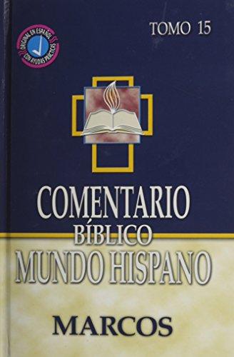 9780311031399: Comentario Biblico Mundo Hispano-Tomo 15 -Marcos (Spanish Edition)
