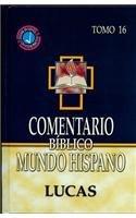 Comentario Biblico Mundo Hispano -Tomo 16- Lucas (Spanish Edition): varios