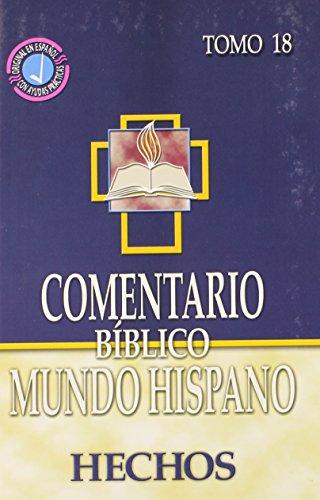 9780311031429: Comentario Biblico Mundo Hispano- Tomo 18- Hechos (Spanish Edition)