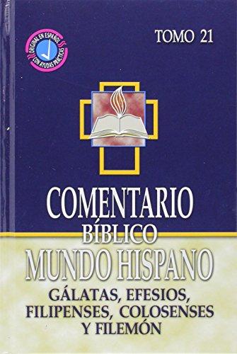 9780311031450: Comentario Biblico Mundo Hispano-Tomo 21- Galatas, Efesios, Filipenses, Colosenses y Filemon (Spanish Edition)