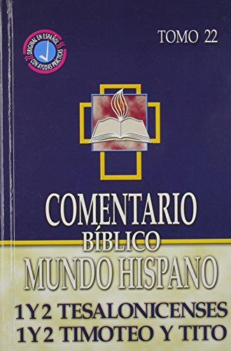 1 y 2 Tesalonicenses, 1 y 2 Timoteo y Tito (Comentario Biblico Mundo Hispano, 22) (Spanish Edition)...
