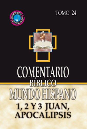 9780311031481: Comentario Biblico Mundo Hispano- Tomo 24- 1, 2 y 3 Juan, Apocalipsis (Spanish Edition)