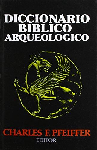 9780311036677: Diccionario Biblico Arqueologico