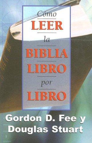 9780311036769: Como Leer la Biblia Libro por Libro (How to Read the Bible Book by Book, Spanish Edition)