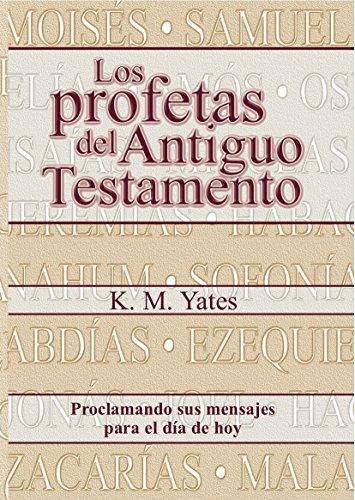 9780311040261: Los Profetas del Antiguo Testamento