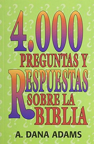 9780311040377: 4000 Preguntas y Respuestas sobre la Biblia (Spanish Edition)