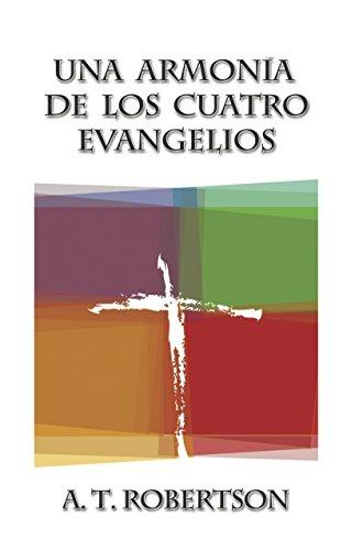 9780311043026: Una Armonia de Los Cuatro Evangelios (Spanish Edition)