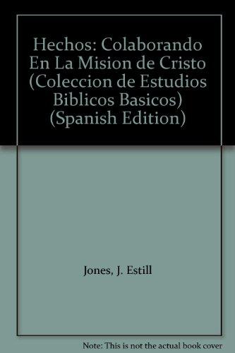 9780311043392: Hechos: Colaborando En La Mision de Cristo (Coleccion de Estudios Biblicos Basicos)