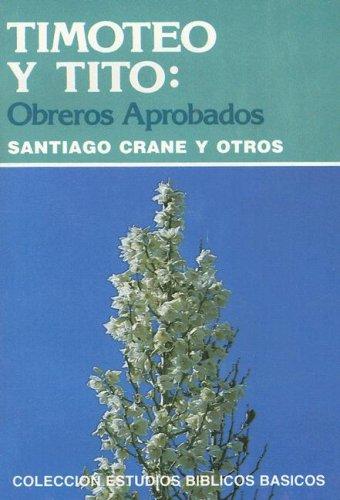 9780311043644: Timoteo y Tito: Obreros Aprobados (Coleccion Estudios Biblicos Basicos) (Spanish Edition)