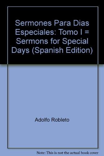 9780311070091: Sermones Para Dias Especiales: Tomo I = Sermons for Special Days (Spanish Edition)