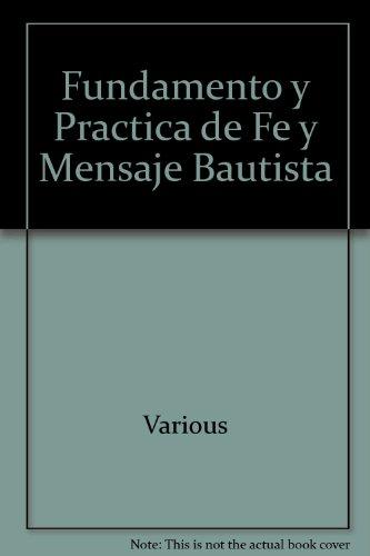 9780311090389: Fundamento y Practica de Fe y Mensaje Bautista (Spanish Edition)