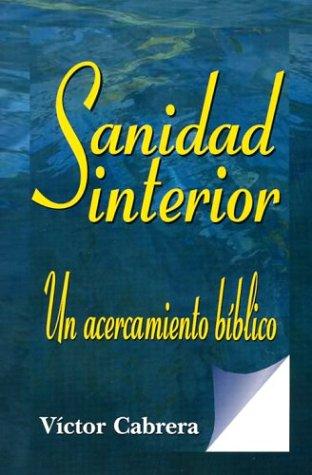 9780311090556: Sanidad Interior: Un Acercamiento Biblico
