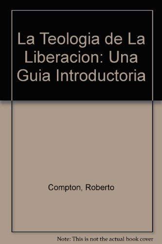 9780311091065: La Teologia de La Liberacion: Una Guia Introductoria