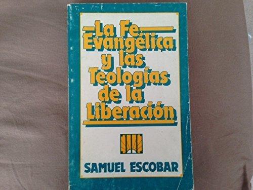 9780311091072: LA Fe Evangelica Y Las Teologias De LA Liberacion