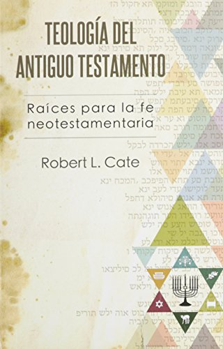 9780311091102: Teologia del Antiguo Testamento = O.T. Roots for New Testament Faith (Spanish Edition)