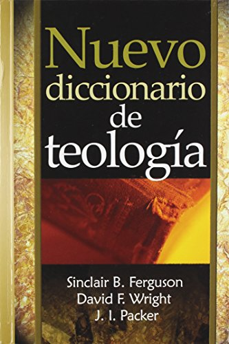 Nuevo Diccionario de Teologia (Spanish Edition): Ferguson; Wright; Packer