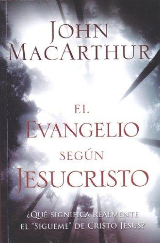 9780311091386: El Evangelio Segun Jesucristo = The Gospel According to Jesus (Spanish Edition)