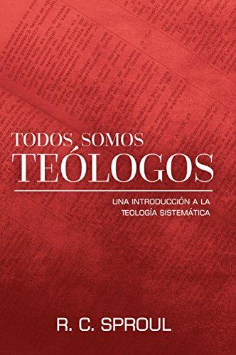 9780311100309: Todos Somos Teologos-Una Introduccion a la Teologia Sistematica (Spanish Version) (Spanish Edition)