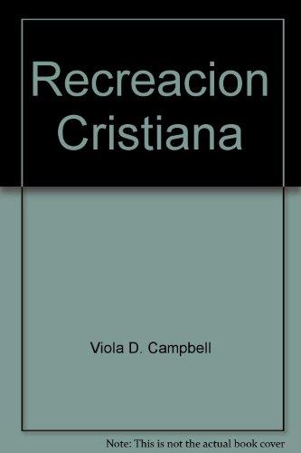 9780311110377: Recreacion Cristiana (Spanish Edition)