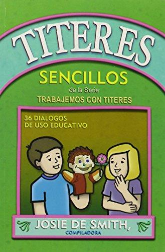 Titeres Sencillos (Spanish Edition): Josie H. de Smith