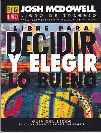 9780311110858: Libre Para Decidir y Elegir Lo Bueno: Edicion Para Jovenues (Serie Es Bueno O Es Malo) (Spanish Edition)