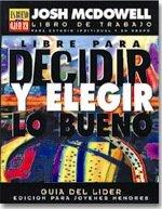 9780311110865: Libre Para Decidir y Elegir Lo Bueno: Guia Para El Lider P/Jovenes (Serie Es Bueno O Es Malo) (Spanish Edition)
