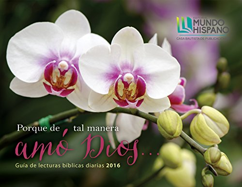 9780311113514: Calendario 2016-Porque de tal manera Amo Dios/ Flores (Spanish) (Spanish Edition)