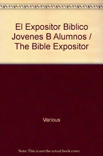 El Expositor Biblico Jovenes B, Alumnos = The Bible Expositor (Spanish Edition): Various