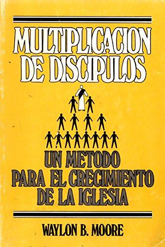 9780311118175: Multiplicacion de Discipulos = Multiplying Disciples (Spanish Edition)