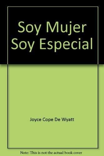 Soy Mujer, Soy Especial: Cope De Wyatt,