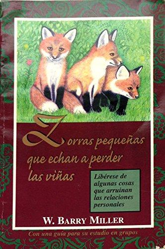 9780311121120: Zorras Pequenas Que Echan A Perder las Vinas / Little Foxes That Spoil the Vines