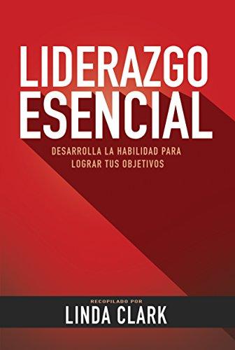 9780311121427: Liderazgo Esencial (Spanish Edition)