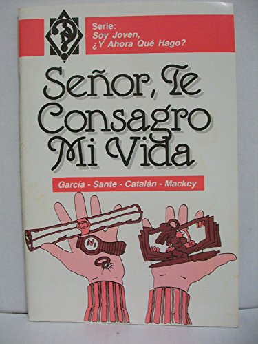 9780311123360: Senor, Te Consagro Mi Vida (Spanish Edition)