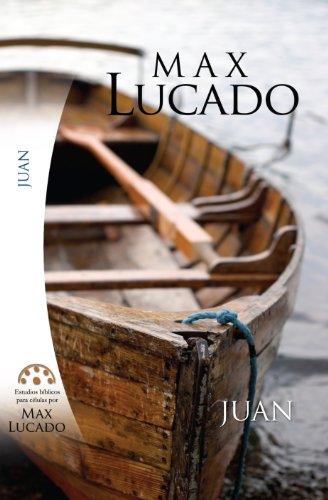 9780311136247: Estudio Biblico de Max Lucado-Juan (Spanish Edition)