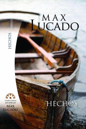 Hechos: La Iglesia de Cristo en el Mundo (Spanish Edition) (0311136257) by Max Lucado