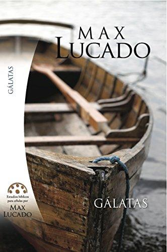 Gálatas-Libres en Cristo (Spanish Edition) (9780311136292) by Max Lucado