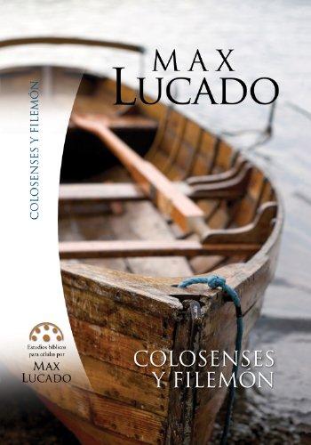 Colosenses y Filemon Estudios Biblicos Max Lucado (Spanish Edition): Max Lucado