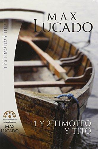 1, 2 Timoteo y Tito (Spanish Edition): Max Lucado