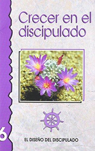 9780311136612: Crecer en el Discipulado-Libro 6 (Spanish Edition) (Discipulado Cristiano)