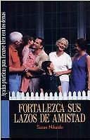 9780311136742: Fortalezca Sus Lazos De Amistad