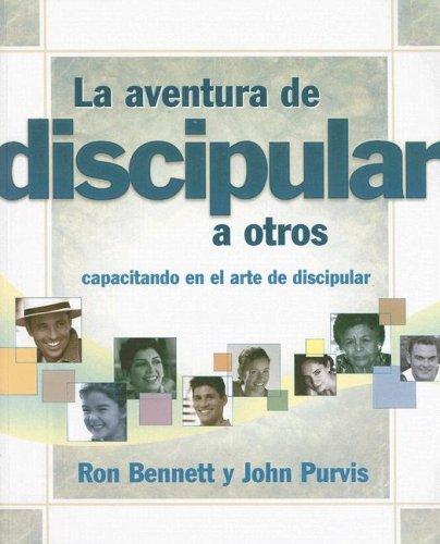 9780311136827: La Aventura de Discipular A Otros: Capacitando en el Arte de Discipular