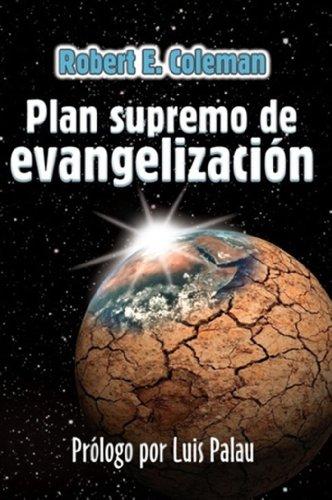 9780311138166: Plan Supremo de Evangelizacion (Spanish Edition) (Discipulado Cristiano)