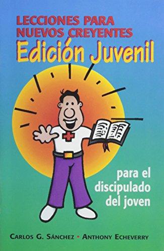 Lecciones Para Nuevo Creyentes (Spanish Edition): Carlos Guillermo Sanchez, Anthony Echeverry